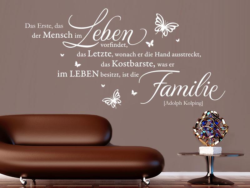 Das Erste, was der Mensch im Leben vorfindet, das Letzte wonach er die Hand ausstreckt, das Kostbarste was er im Leben besitzt ist die Familie.