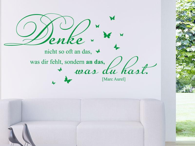 Wandtattoo Zitat - Denke nicht so oft an das, was dir fehlt, sondern an das was du hast.