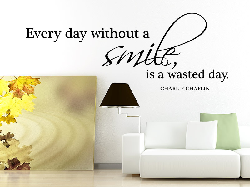 Wandtattoo Everyday without a smile, is a wasted day. - Charlie Chaplin