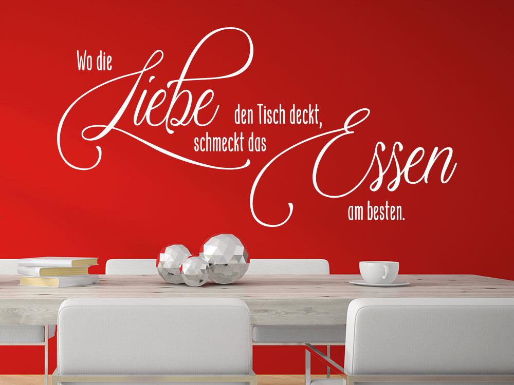 Wandtattoo Spruch Wo die Liebe den Tisch deckt, schmeckt das Essen am besten.