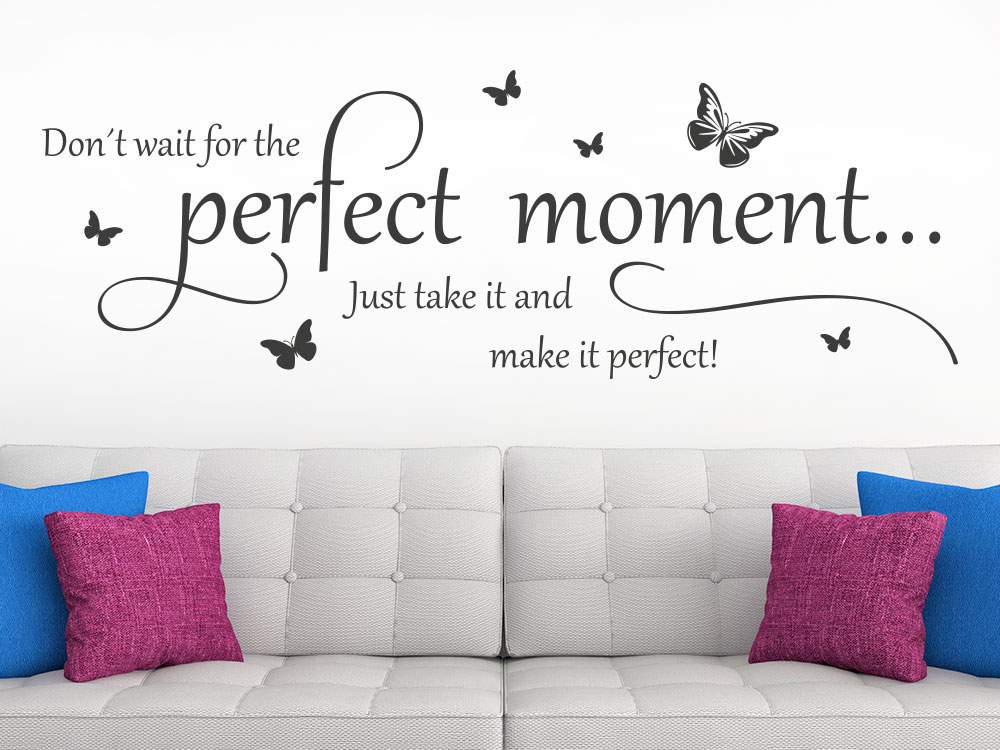 Wandtattoo Don't wait for the perfect moment Spruch über Sofa