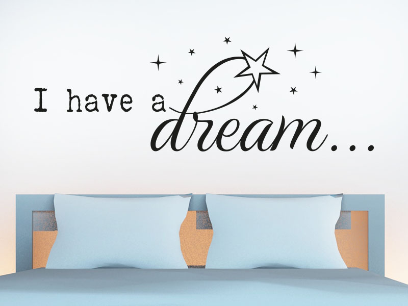Wandtattoo Spruch I have a dream!