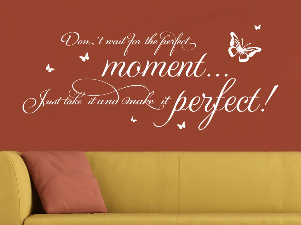 Wandtattoo Spruch Don´t wait for the perfect moment