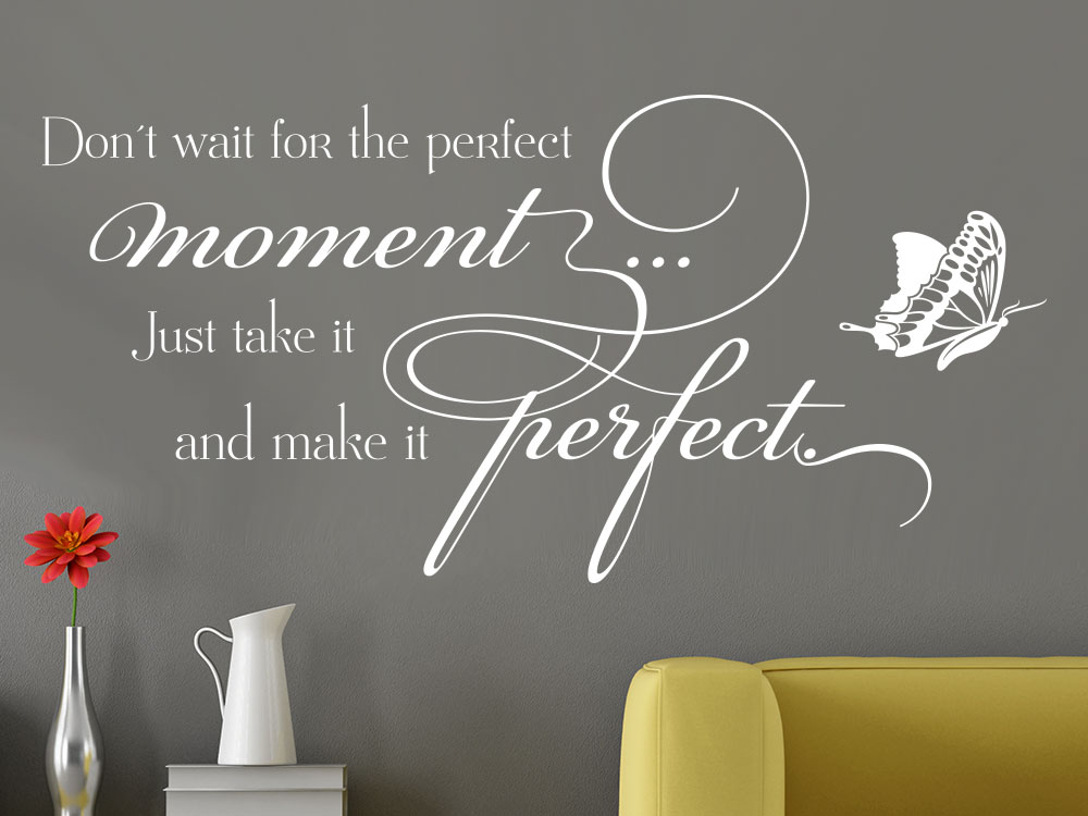 Wandtattoo Spruch Don't wait for the perfect moment Wandtattoo in heller Farbe auf Wohnzimmerwand