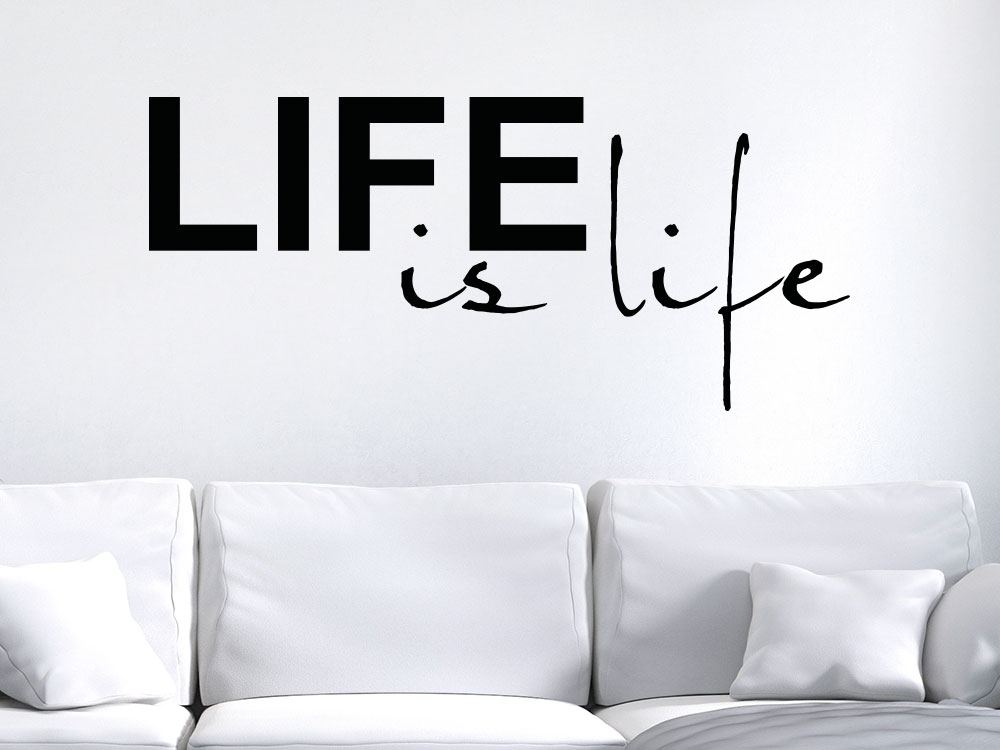 Wandtattoo Life is Life Spruch über Sofa