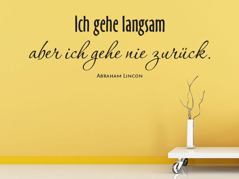 Wandtattoo Ich gehe langsam aber ich gehe nie zurück. - Abraham Lincoln