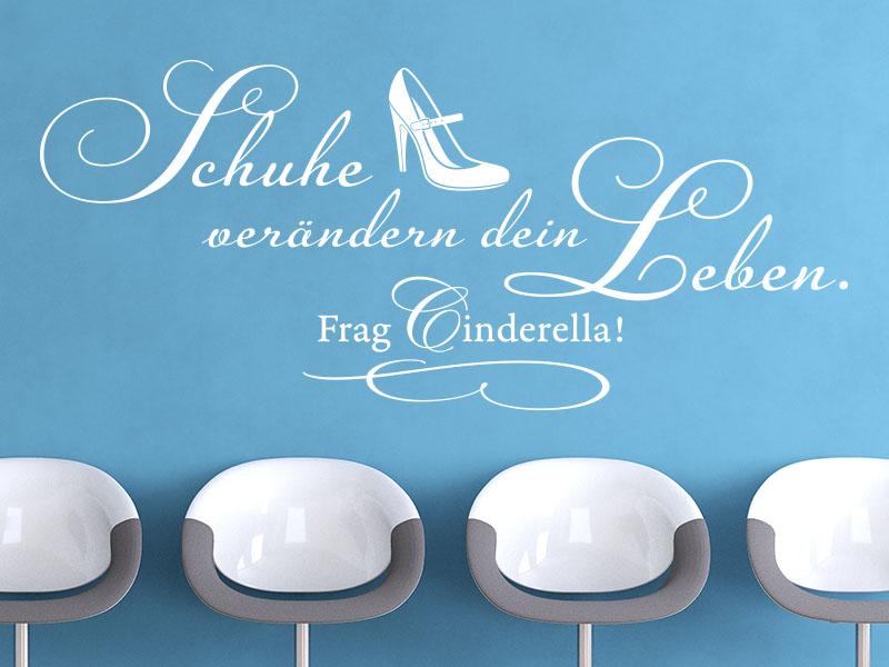 Wandtattoo Schuhe verändern Dein Leben - Frag Cinderella.