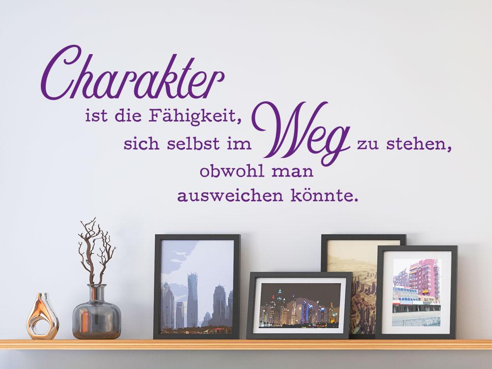 witziger Wandspruch Wandtattoo Charakter ist die Fähigkeit als lustige Wandgestaltungsidee
