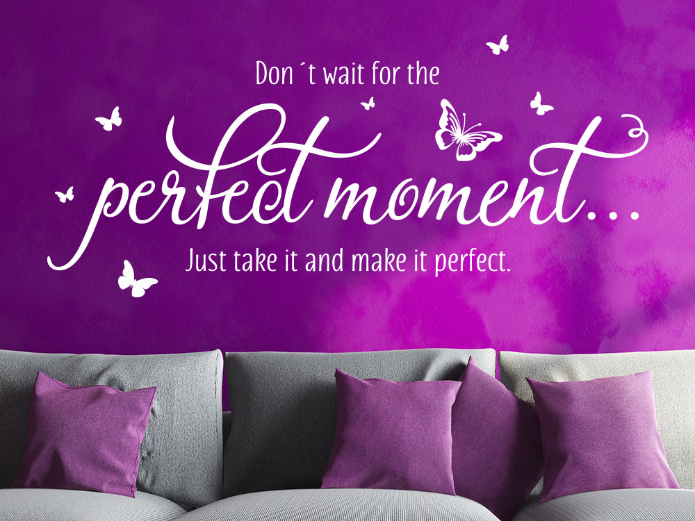 Wandtattoo Spruch Perfect moment... just take it im Wohnzimmer