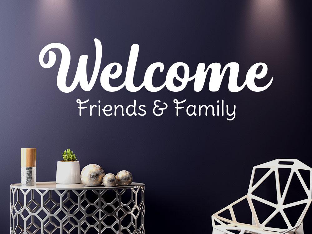Welcome Wandtattoo Friends and Family - Willkommen Freunde und Familie