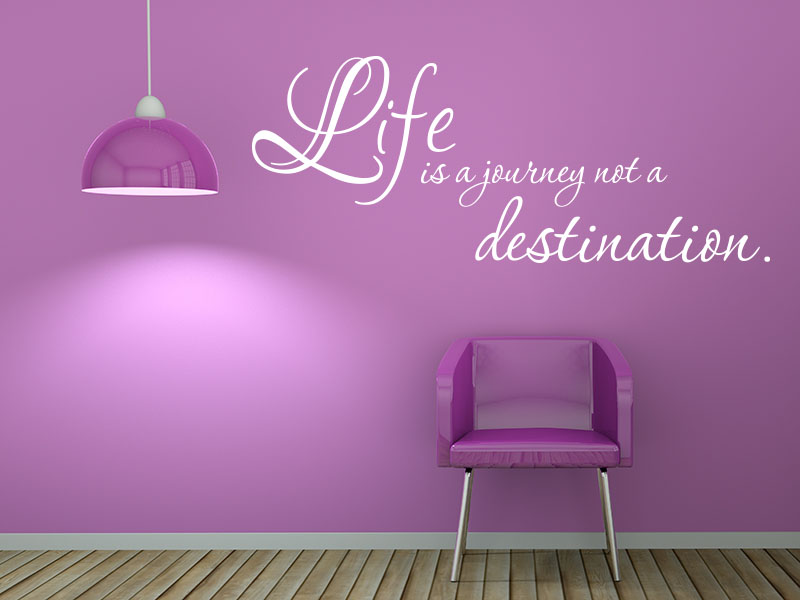 Wandtattoo Spruch Life is a journey not a destination.
