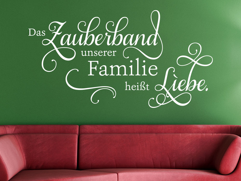 Wandtattoo Spruch Zauberband unserer Familie heißt Liebe