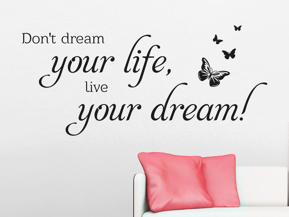 Your life your dream Wandtattoo Spruch in schwarz