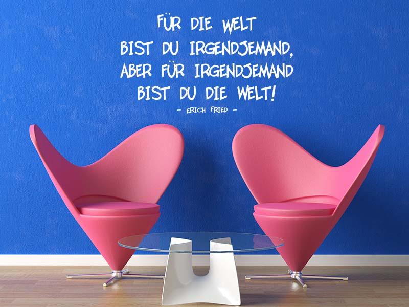 Wandtattoo Für die Welt bist du irgendjemand - Erich Fried