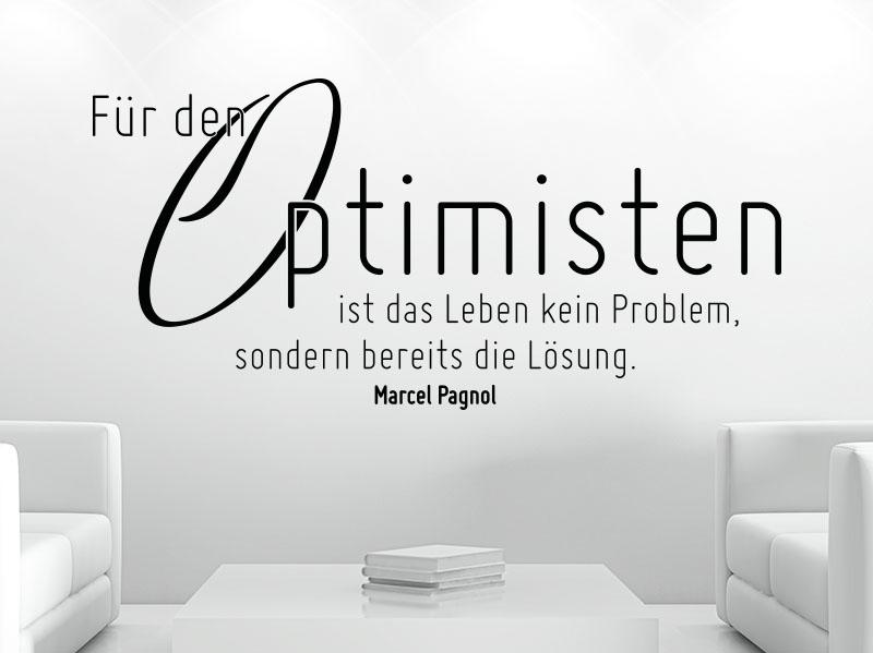 Wandtattoo Zitat ür den Optimisten ist das Leben kein Problem, sondern bereits die Lösung