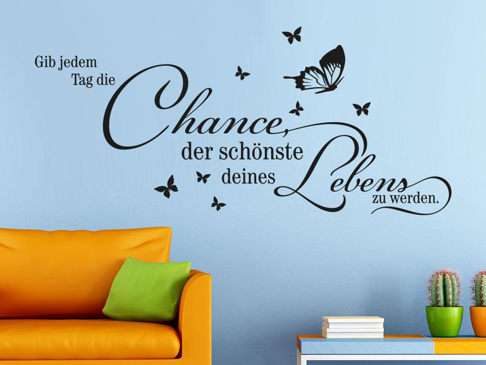 Wandtattoo Gib jedem Tag die Chance, der schönste deines Leben zu werden. auf einer blauen Wand