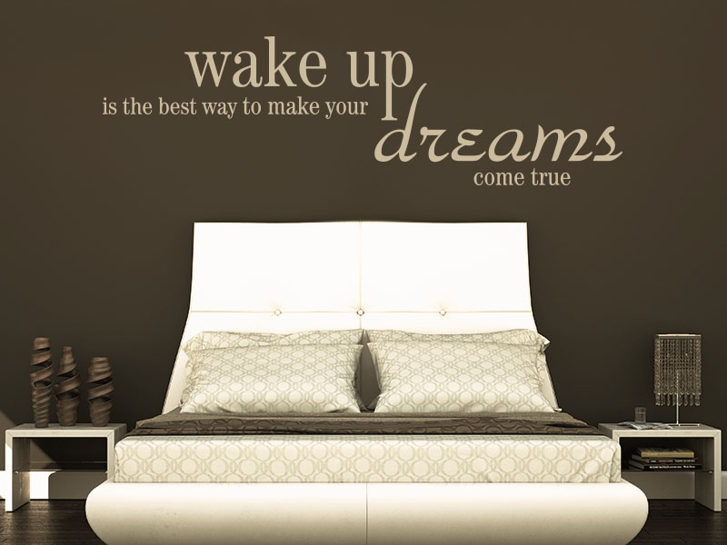 Wandtattoo wake up ist the best way to make your dreams come true