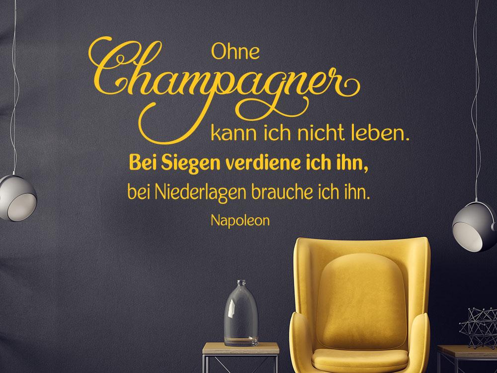 Wandtattoo Ohne Champagner kann ich nicht leben. Zitat von Napoleon