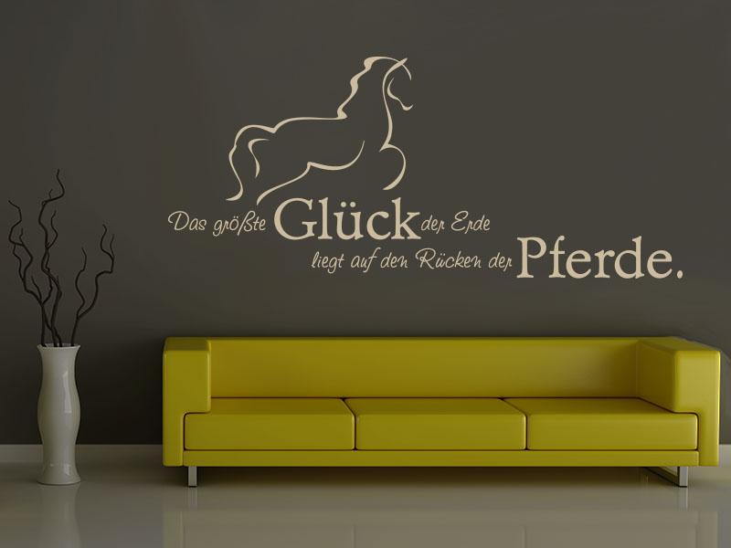 Wandtattoo Das größte Glück der Erde liegt auf den Rücken der Pferde.