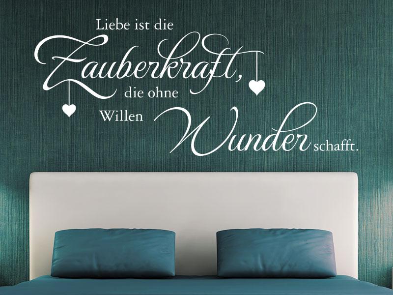 Wandtattoo Spruch Liebe ist die Zauberkraft, die ohne Willen Wunder schafft.