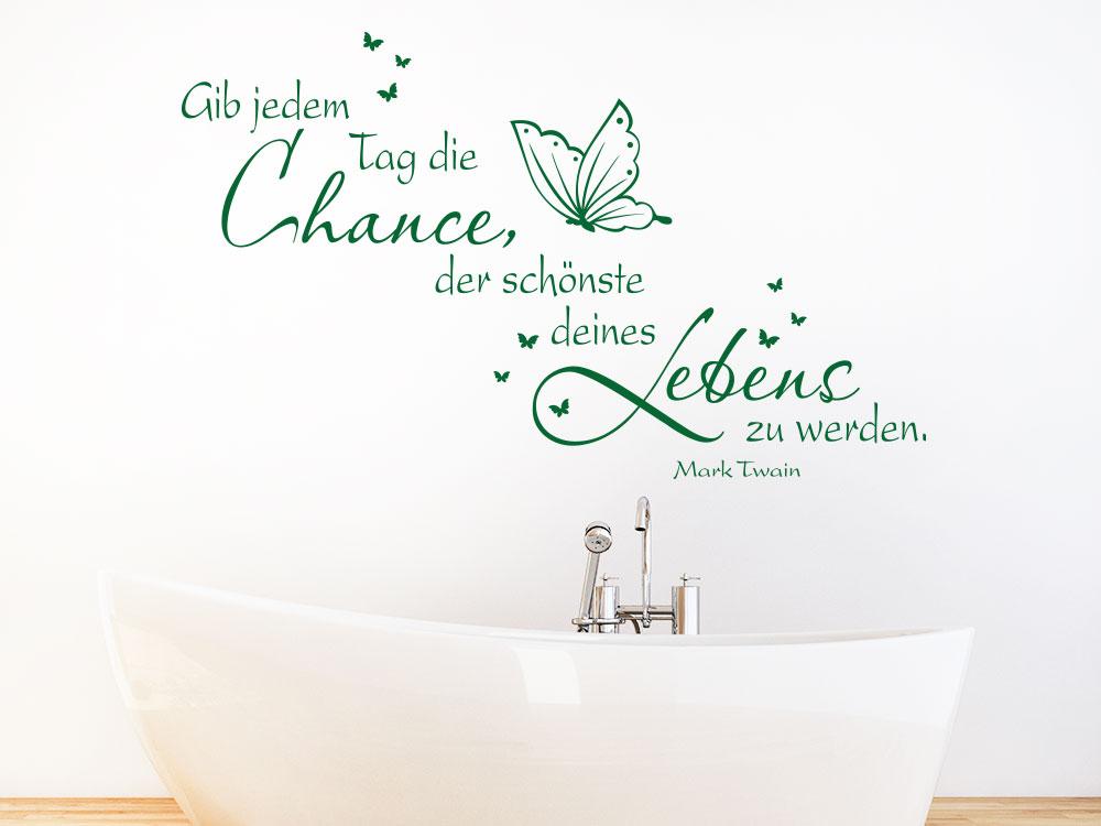 Wandtattoo Spruch Gib jedem Tag... über Badewanne