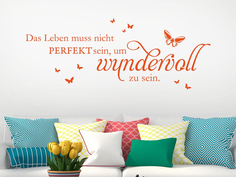 Wandtattoo Das Leben muss nicht perfekt sein... auf heller Wohnzimmerwand