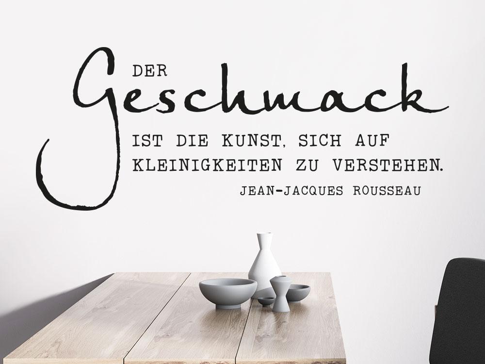Küchen Wandtattoo Zitat Der Geschmack ist die Kunst in der Farbe schwarz