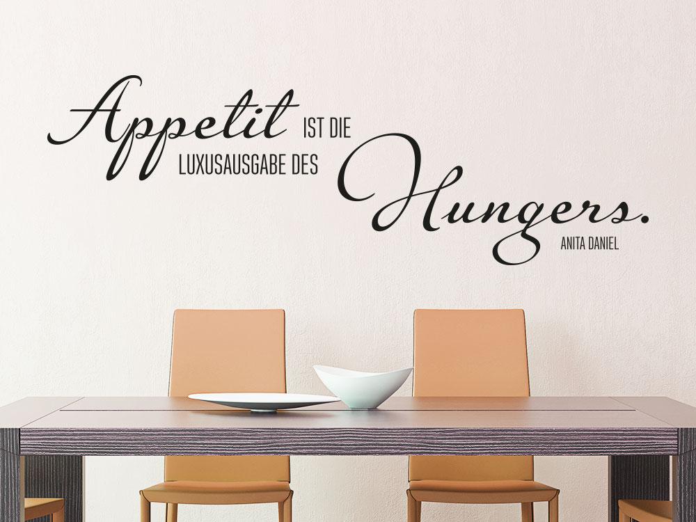 Wandtattoo Appetit ist die Luxusausgabe des Hungers