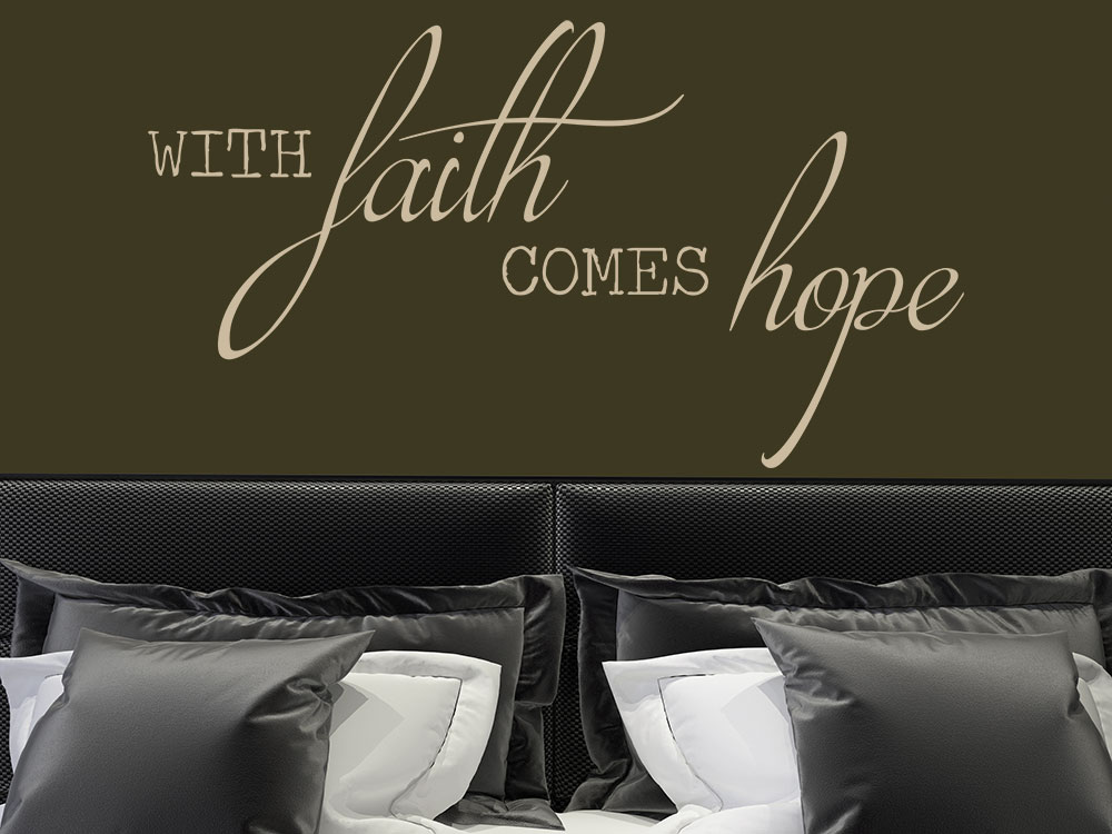 Wandtattoo With faith comes hope im Schlafzimmer