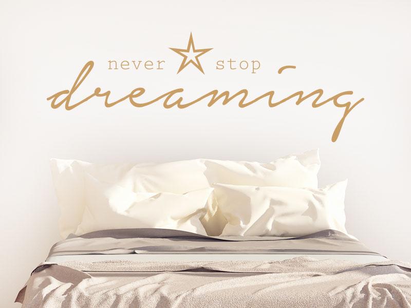 Wandtattoo never stop dreaming Spruch englisch