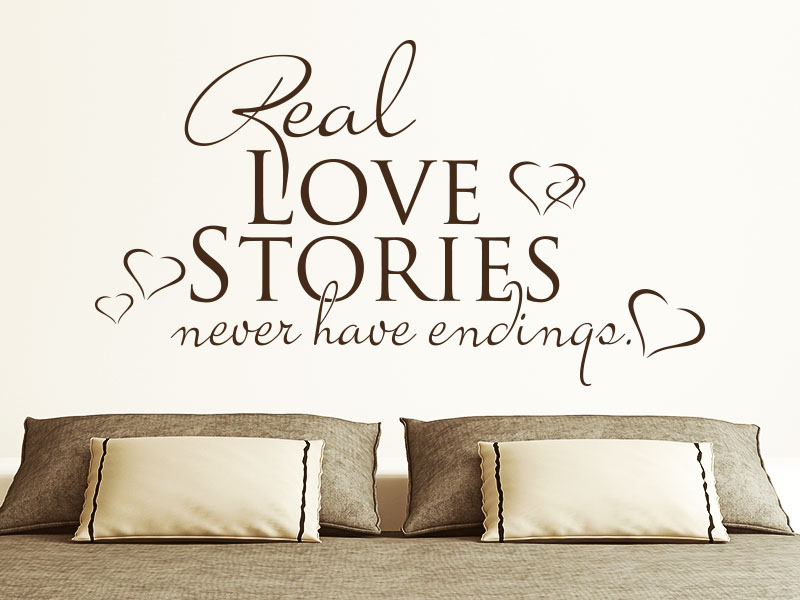 Wandtattoo Spruch Real Love stories never have endings.