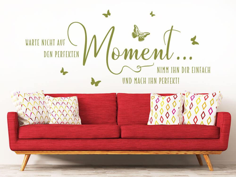 Wandtattoo Warte nicht auf den perfekten Moment… Farbe Oliv