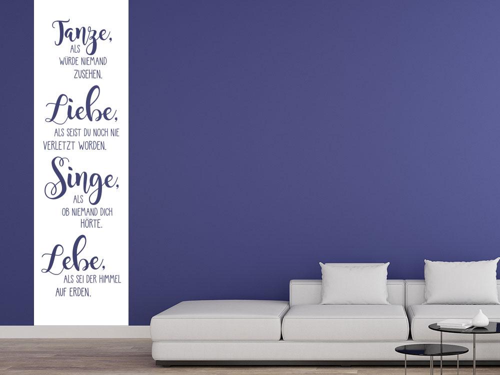 Wandtattoo Spruch Tanze Liebe Singe Lebe Banner in der Farbe Weiß