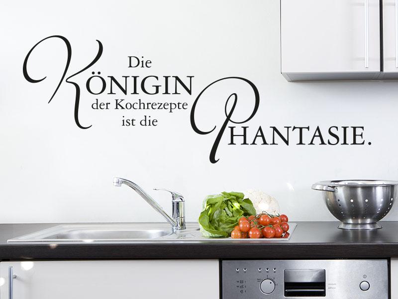 Wandtattoo Zitat - Die Königin der Kochrezepte ist die Phantasie