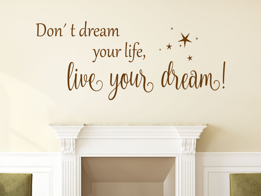 Don't dream your life, live you dream Wandtattoo im Wohnzimmer