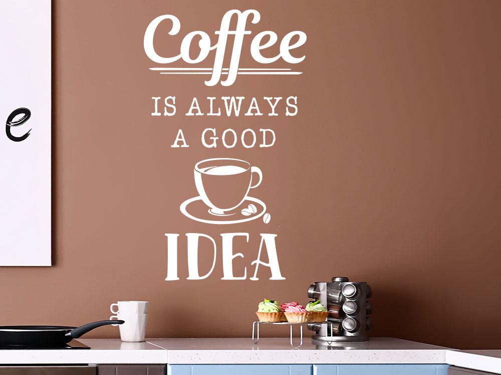 Wandtattoo Coffee is always a good idea mit Kaffeetasse in Küche