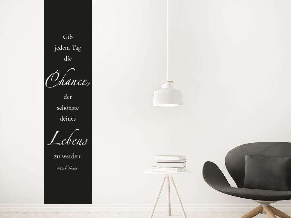 Wandtattoo Banner Gib jedem Tag die Chance neben designer Sessel