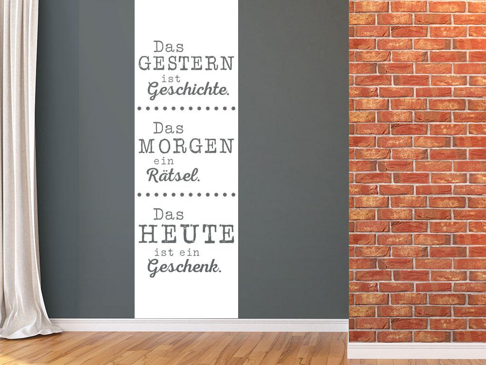 Wandbanner Das Gestern ist Geschichte - Das Morgen ein Rätsel