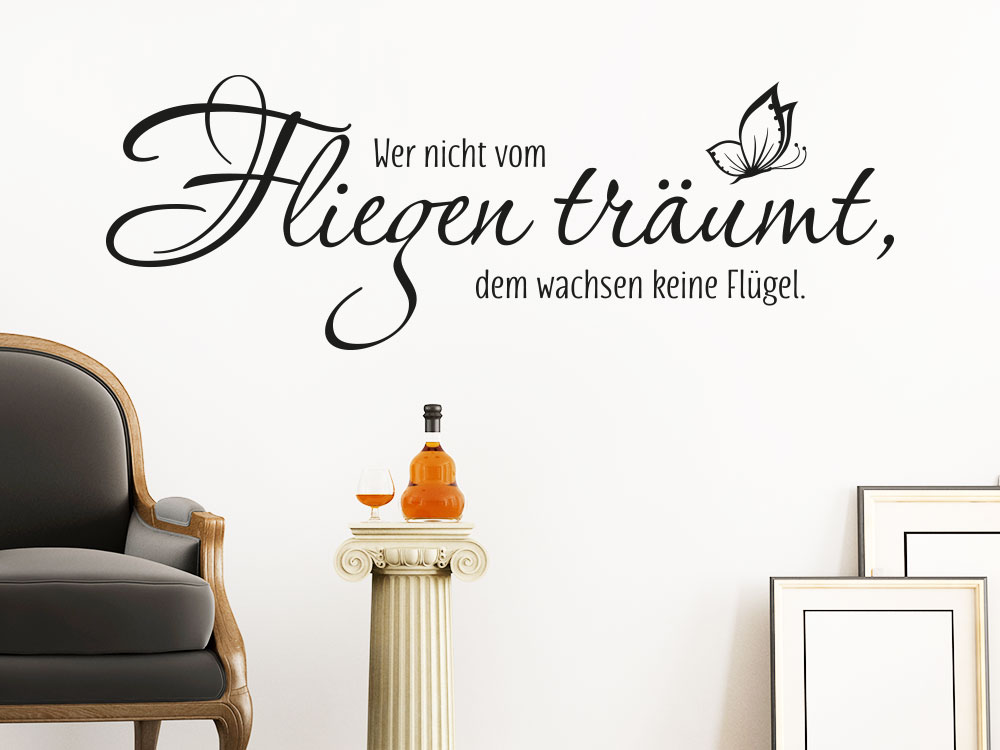 wandtattoo wer nicht vom fliegen tr umt dem wachsen keine fl gel. Black Bedroom Furniture Sets. Home Design Ideas