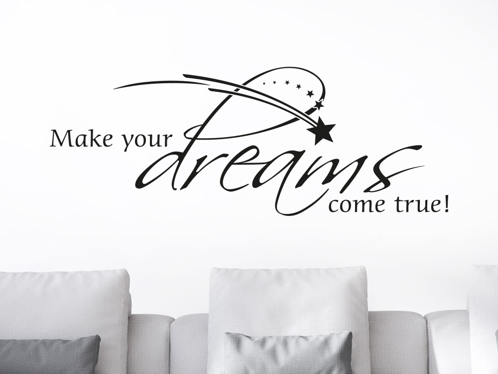 Wandtattoo Spruch Make your dreams im Wohnzimmer
