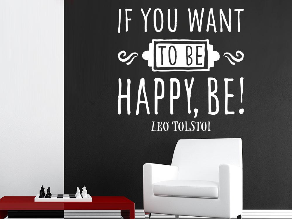 Wandtattoo If you want be happy Zitat in Weiß im Wohnzimmer
