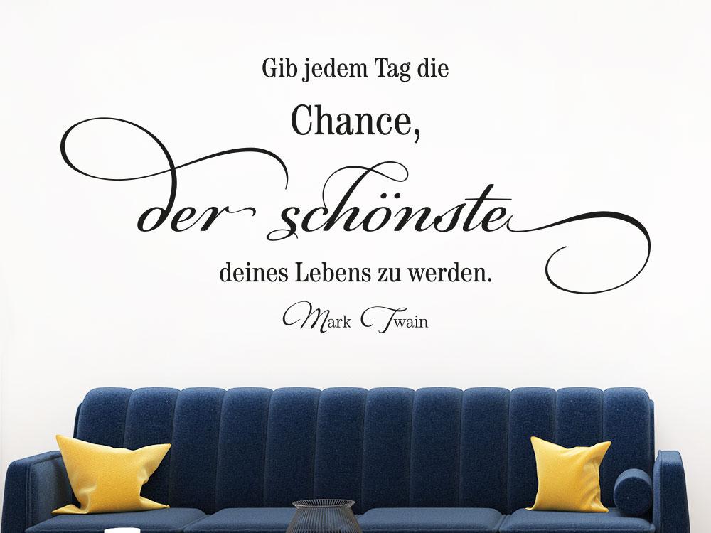 Wandtattoo Gib jedem Tag die Chance Mark Twain Zitat im Wohnbereich