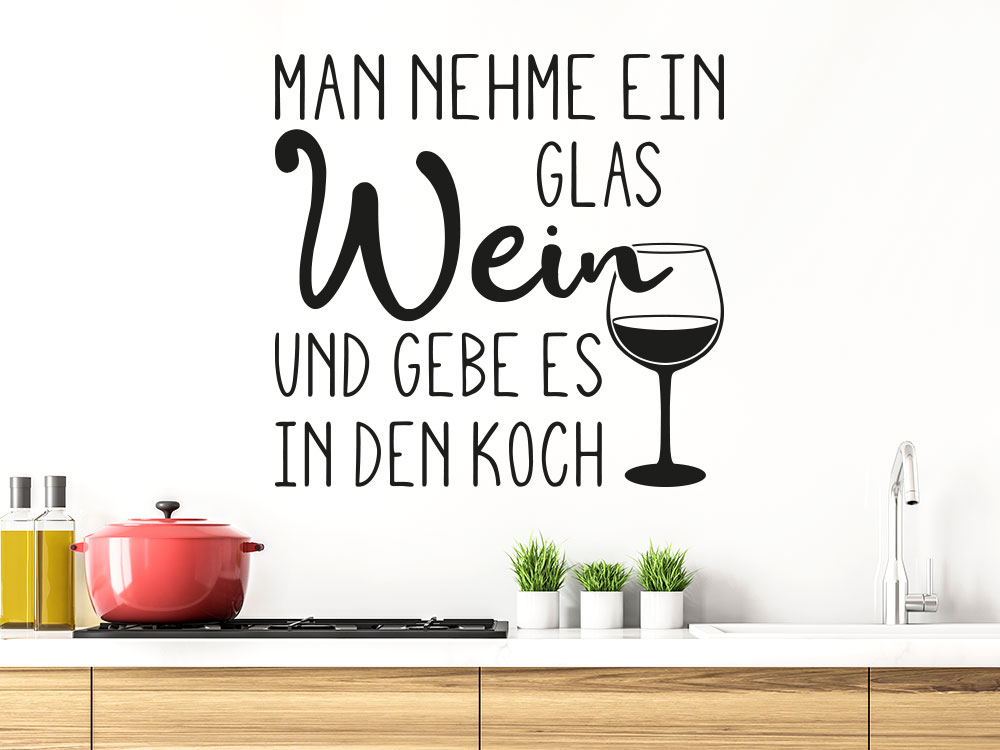 Küchen Wandtattoo Man nehme ein Glas Wein