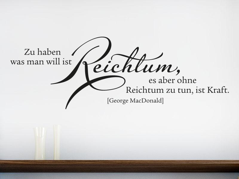 Wandtattoo Zitat Zu haben was man will ist Reichtum...