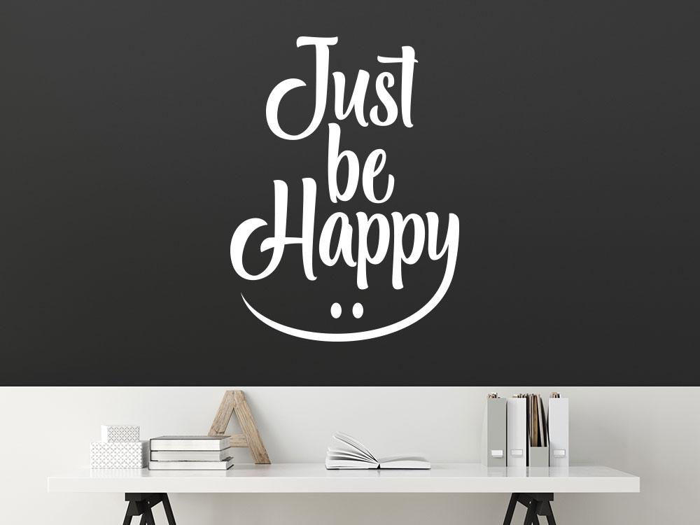 Wandtattoo Just be happy im Büro