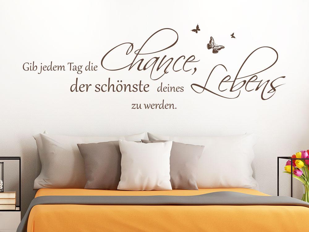 Wandtattoo Spruch Gib jedem Tag die Chance - KLEBEHELD®.de