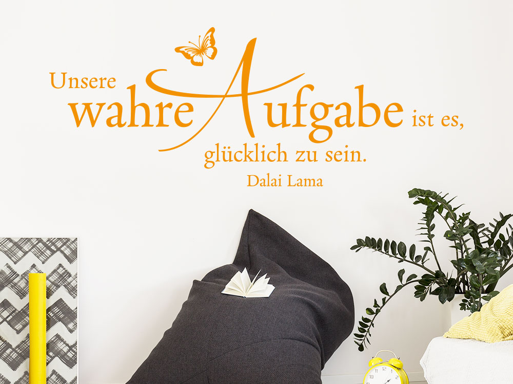 Wandtattoo Unsere wahre Aufgabe ist es... Wandzitat Dalai Lama helle Wand