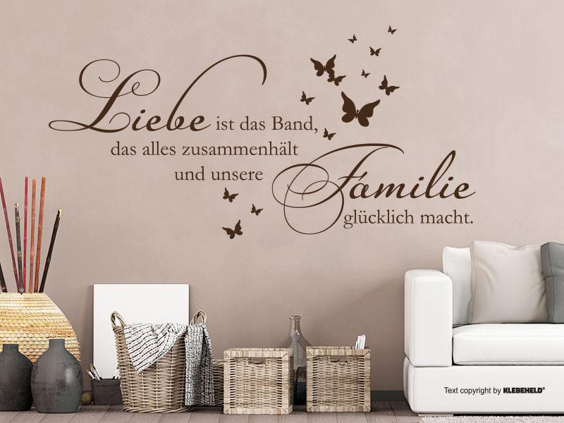 Wandtattoo - Die Liebe ist das Band, das alles zusammenhält und unsere Familie glücklich macht.