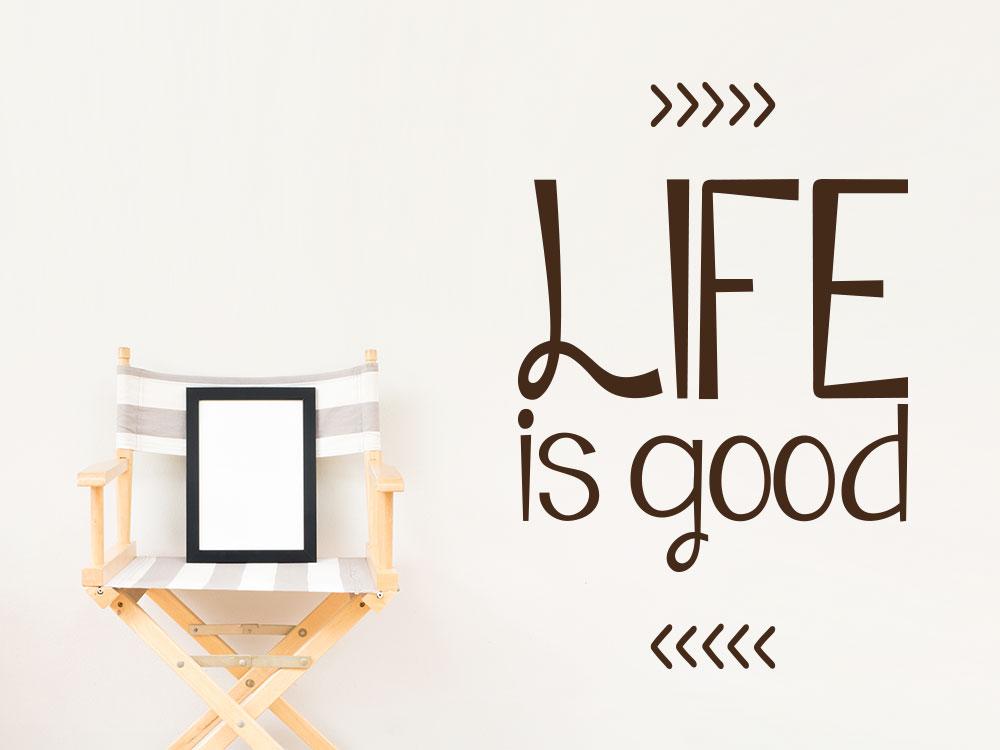 Wandtattoo Life is good Wandspruch auf heller Wand