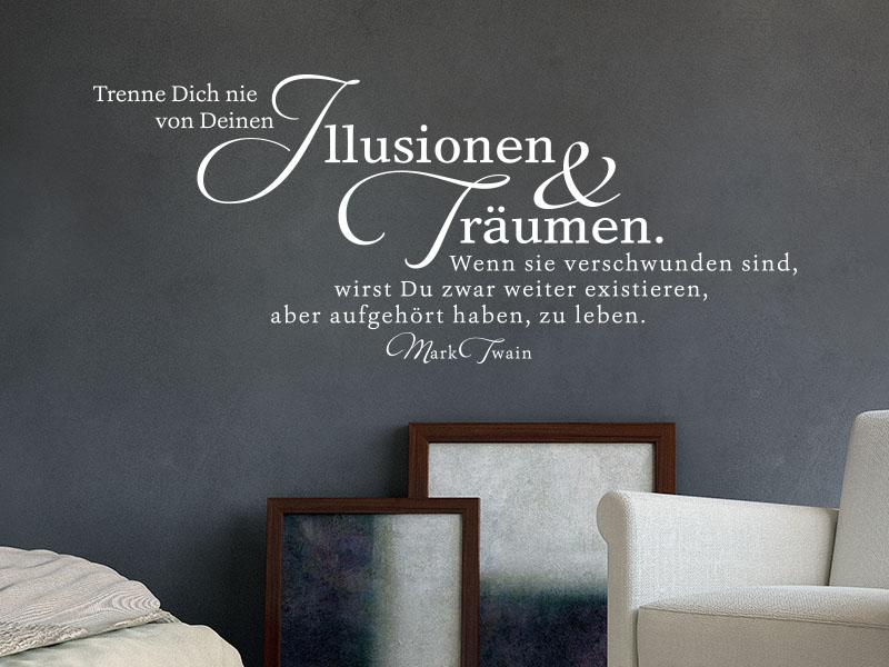Wandtattoo Zitat Trenne Dich nie von Deinen Illusionen und Träumen. auf dunkler Wand